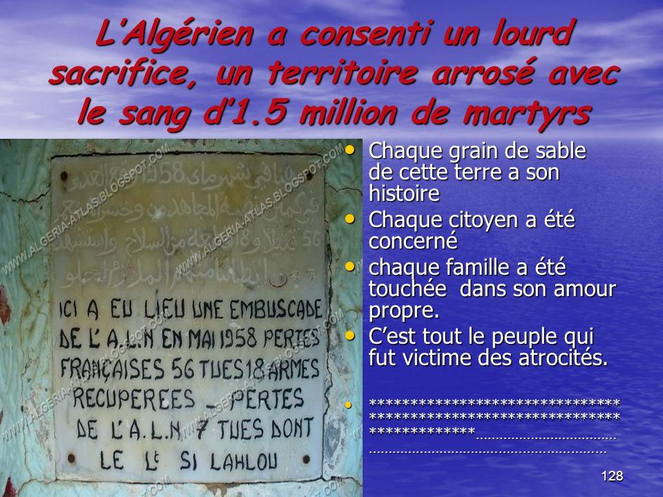 L'Algérien a consenti un lourd sacrifice, un territoire arrosé avec le sang d'1.5 million de martyrs