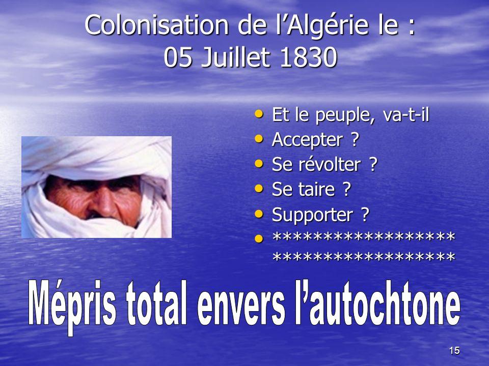Colonisation de l'Algérie le : 05 Juillet 1830