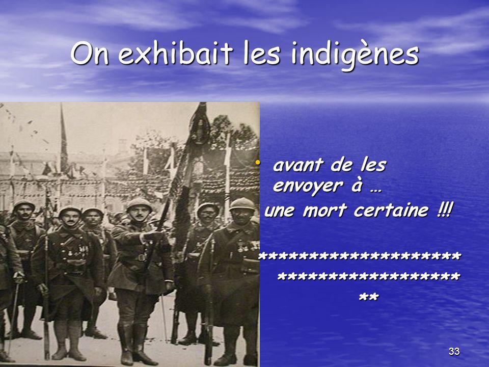 On exhibait les indigènes