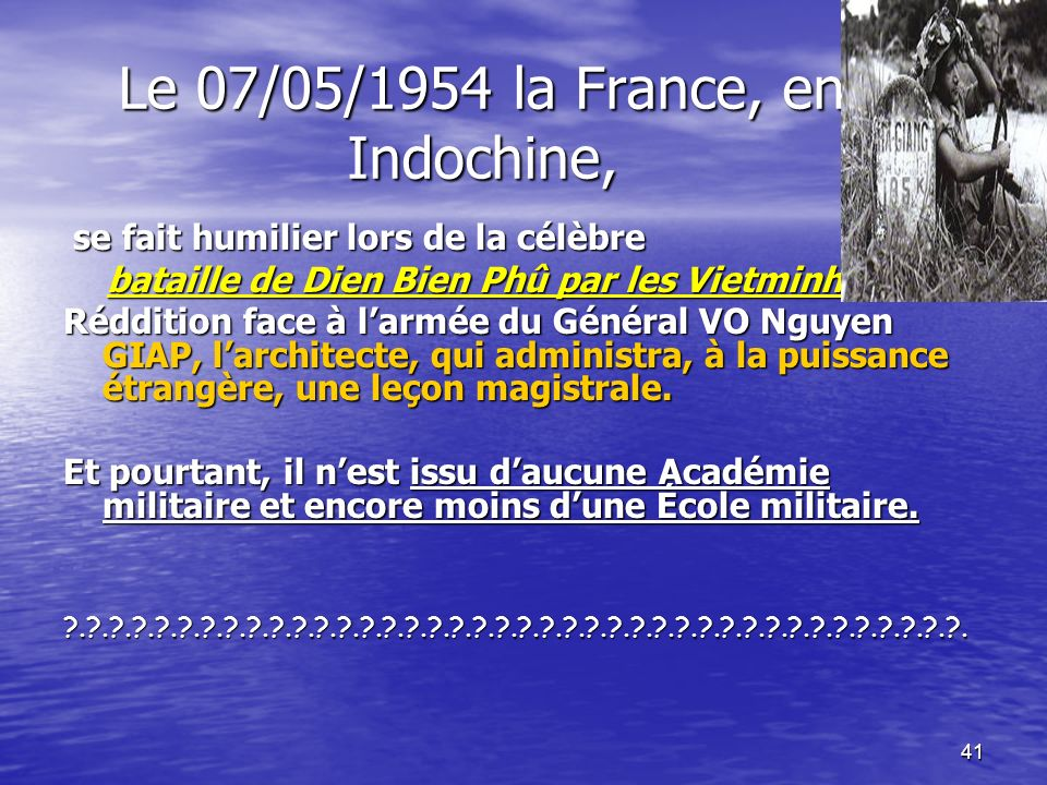 Le 07/05/1954 la France, en Indochine,