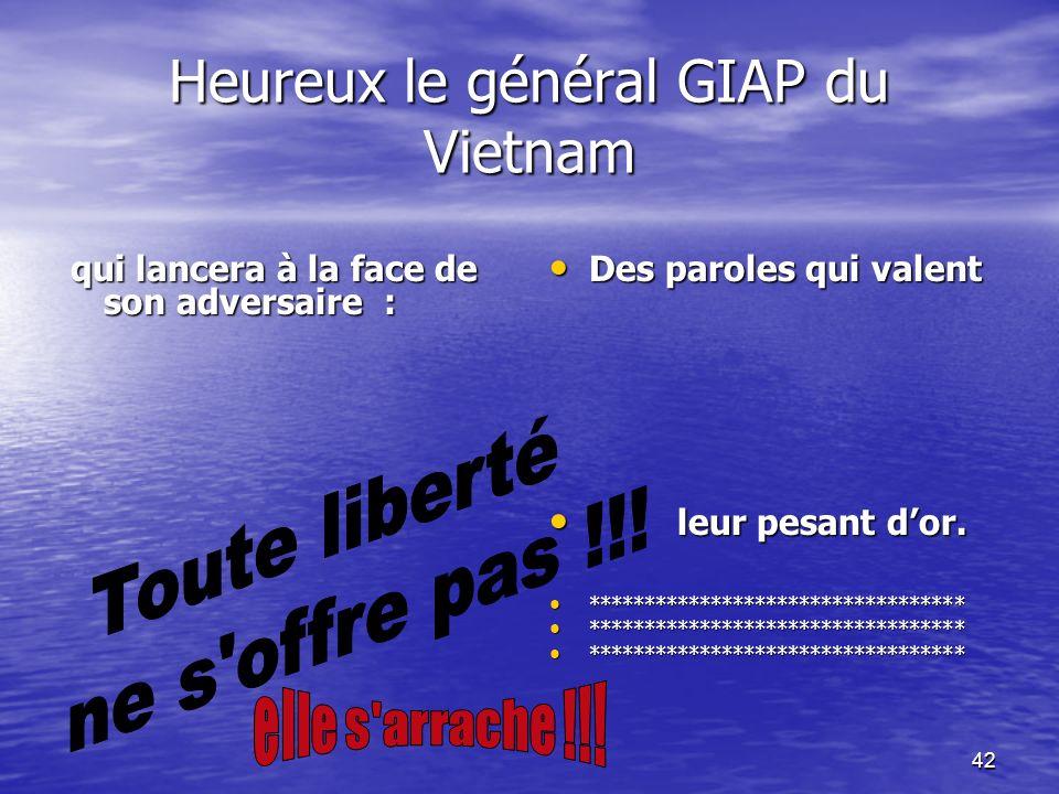 Heureux le général GIAP du Vietnam