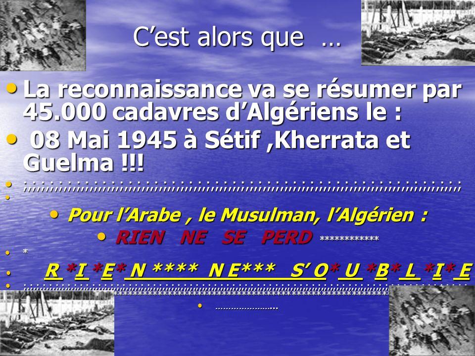 Pour l'Arabe , le Musulman, l'Algérien :