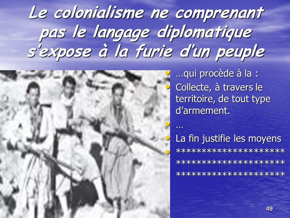 Le colonialisme ne comprenant pas le langage diplomatique s'expose à la furie d'un peuple