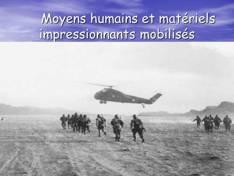 Moyens humains et matériels impressionnants mobilisés