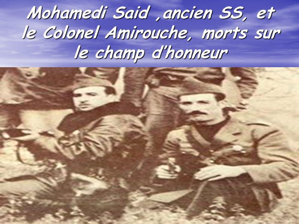 Mohamedi Said ,ancien SS, et le Colonel Amirouche, morts sur le champ d'honneur