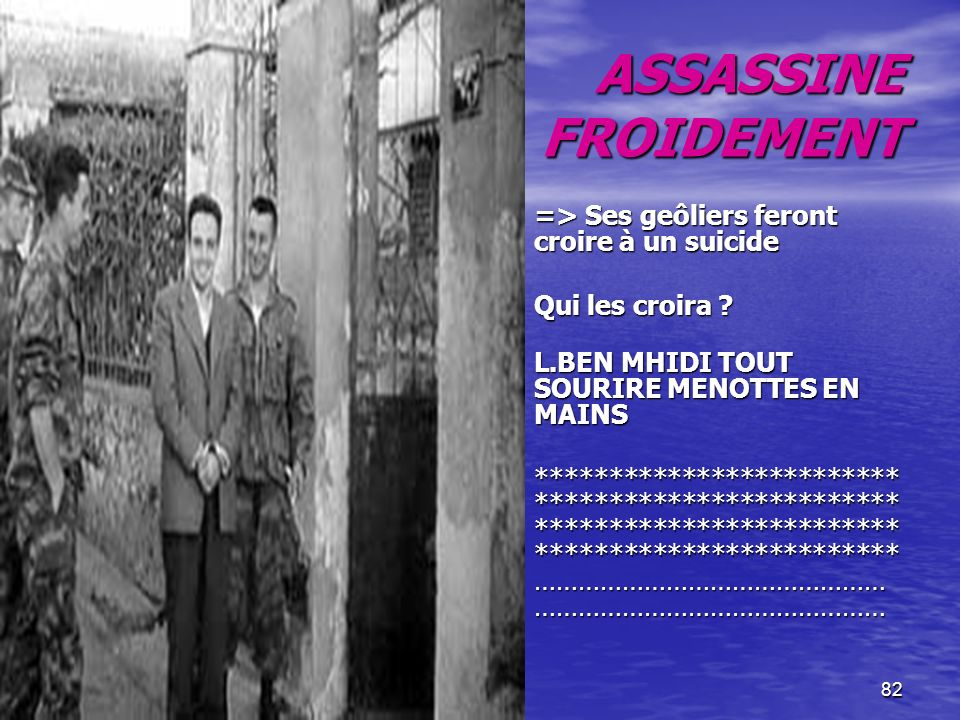 ASSASSINE FROIDEMENT => Ses geôliers feront croire à un suicide