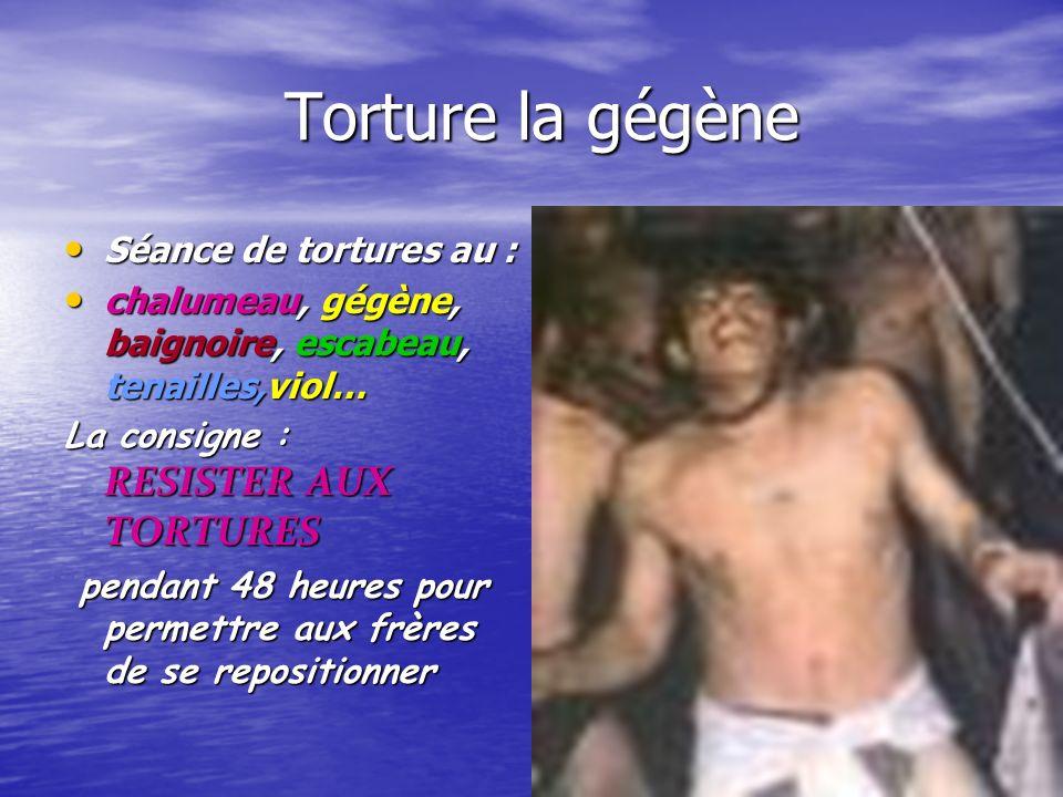 Torture la gégène Séance de tortures au :
