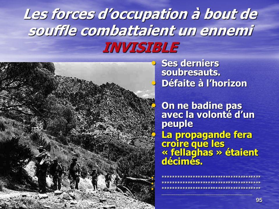 Les forces d'occupation à bout de souffle combattaient un ennemi INVISIBLE