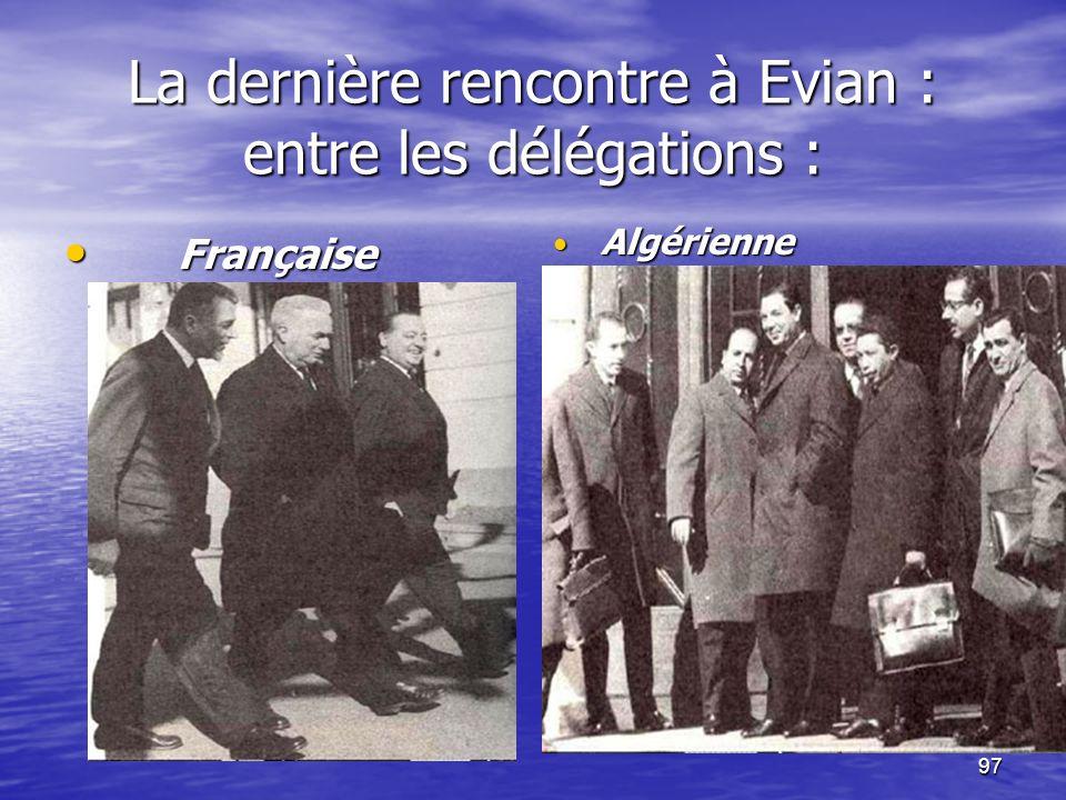 La dernière rencontre à Evian : entre les délégations :