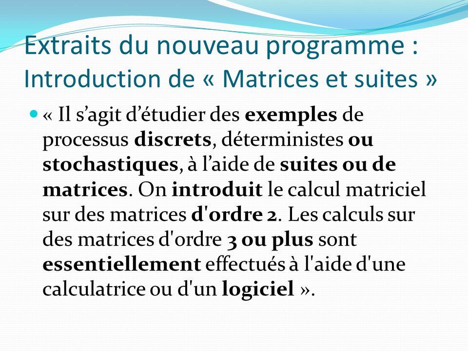 Extraits du nouveau programme : Introduction de « Matrices et suites »