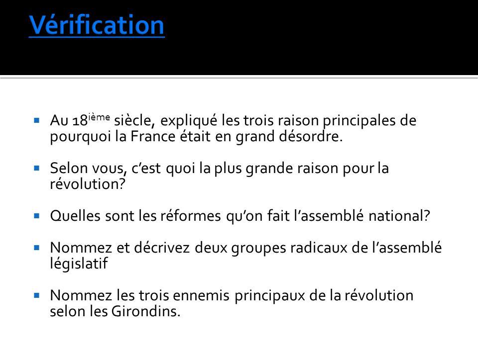 Vérification Au 18ième siècle, expliqué les trois raison principales de pourquoi la France était en grand désordre.