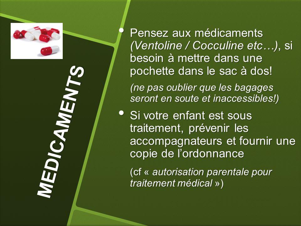 Pensez aux médicaments (Ventoline / Cocculine etc…), si besoin à mettre dans une pochette dans le sac à dos!