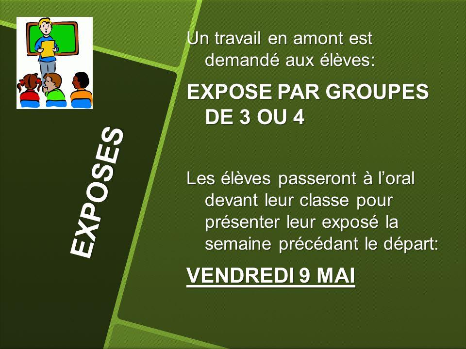EXPOSES EXPOSE PAR GROUPES DE 3 OU 4 VENDREDI 9 MAI