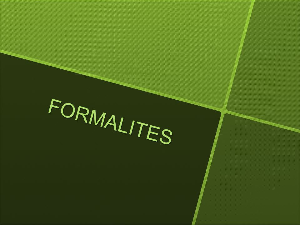 FORMALITES
