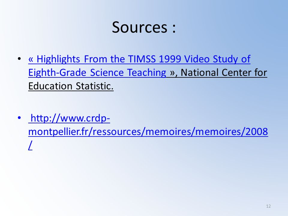 Sources : « Highlights From the TIMSS 1999 Video Study of Eighth-Grade Science Teaching », National Center for Education Statistic.