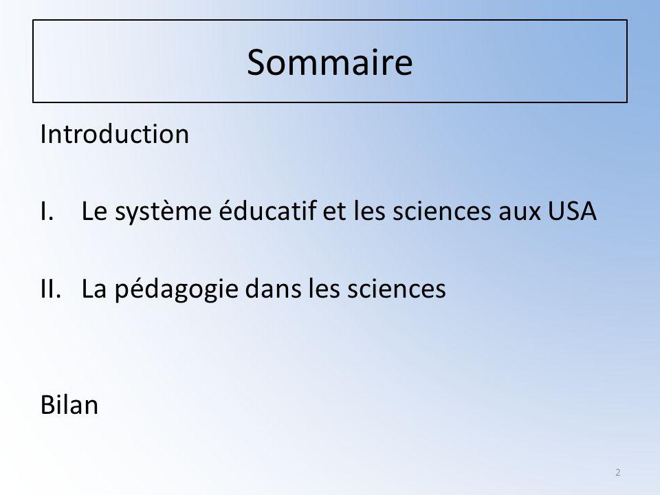Sommaire Introduction Le système éducatif et les sciences aux USA