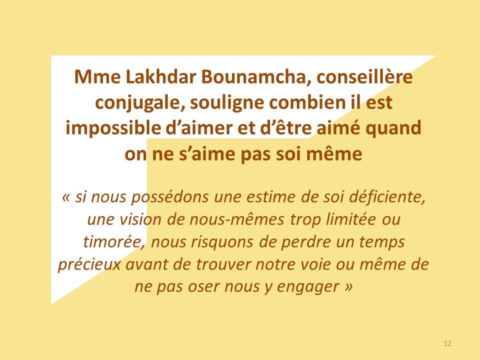 Mme Lakhdar Bounamcha, conseillère conjugale, souligne combien il est impossible d'aimer et d'être aimé quand on ne s'aime pas soi même