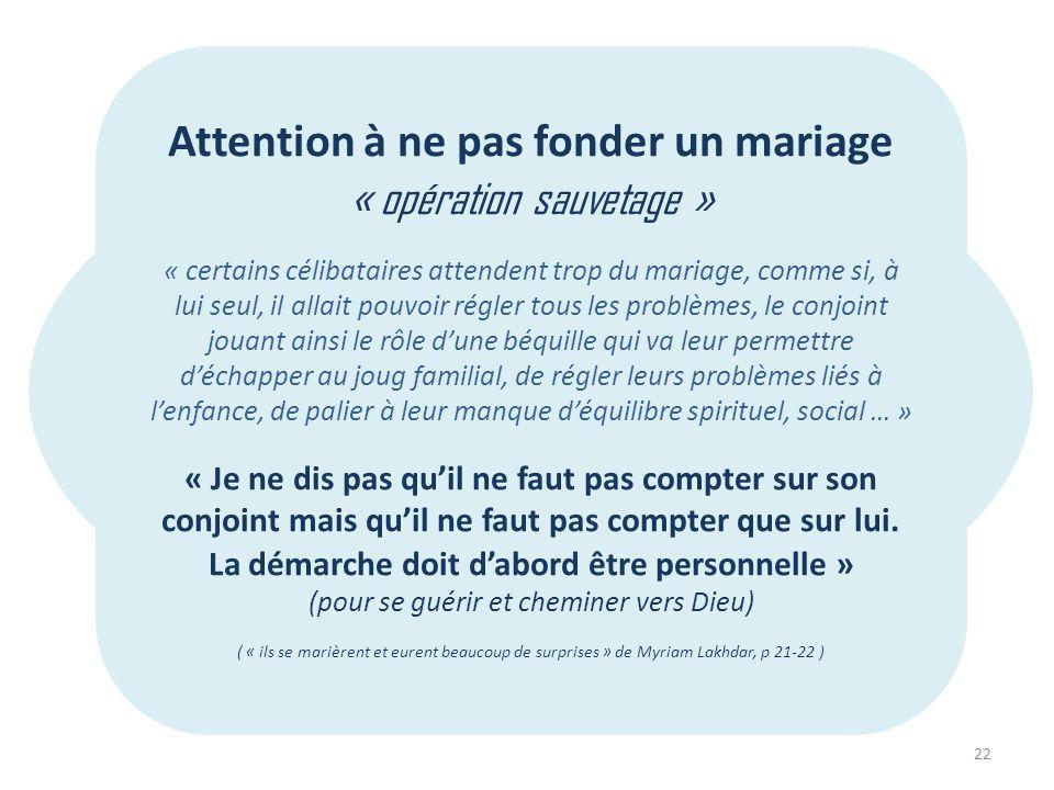 Attention à ne pas fonder un mariage