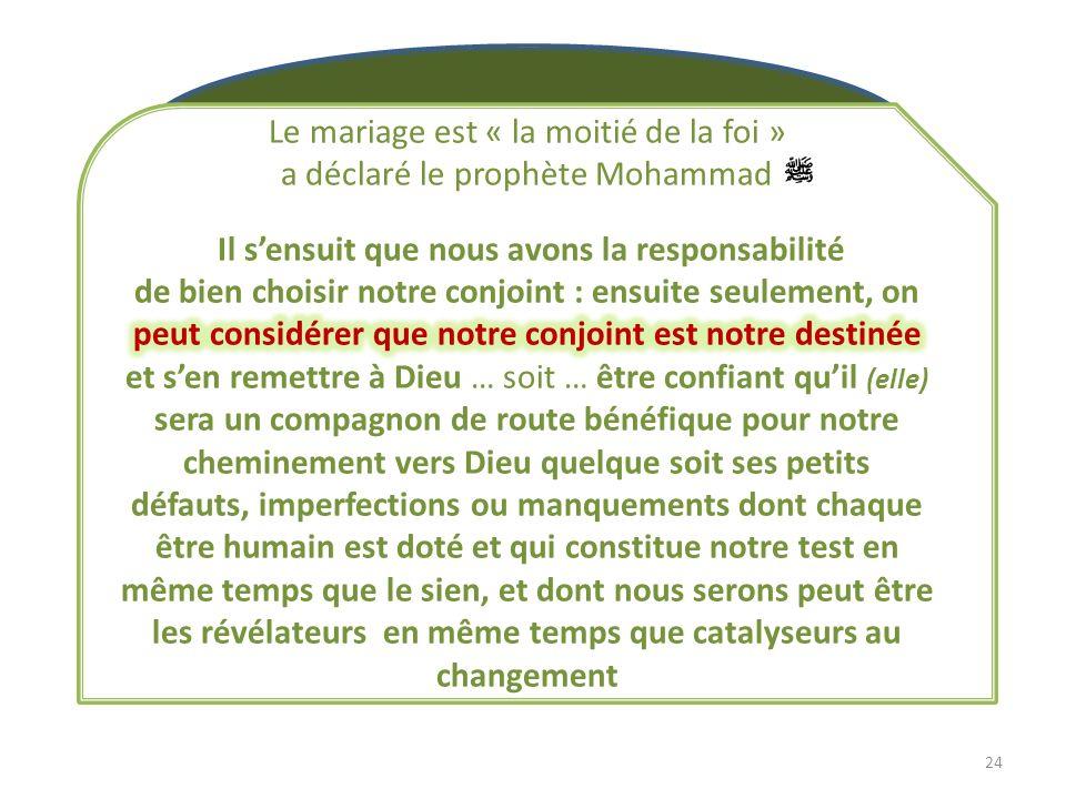 Le mariage est « la moitié de la foi » a déclaré le prophète Mohammad