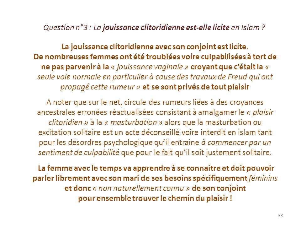 Question n°3 : La jouissance clitoridienne est-elle licite en Islam