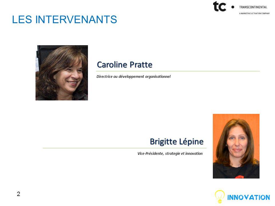 Les intervenants Caroline Pratte Brigitte Lépine OLGA