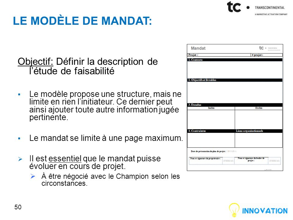 Le modèle de mandat: Objectif: Définir la description de l'étude de faisabilité.