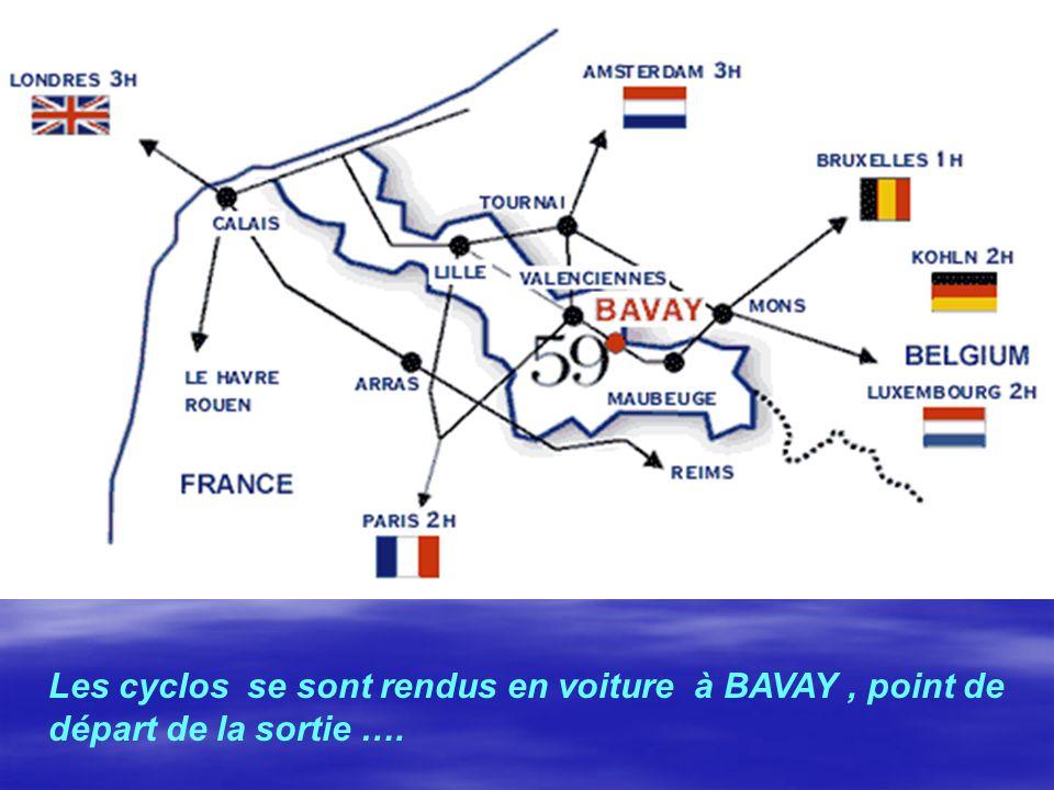 Les cyclos se sont rendus en voiture à BAVAY , point de départ de la sortie ….