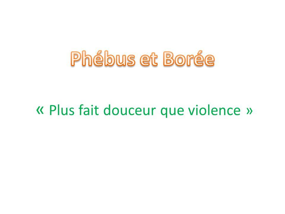 « Plus fait douceur que violence »