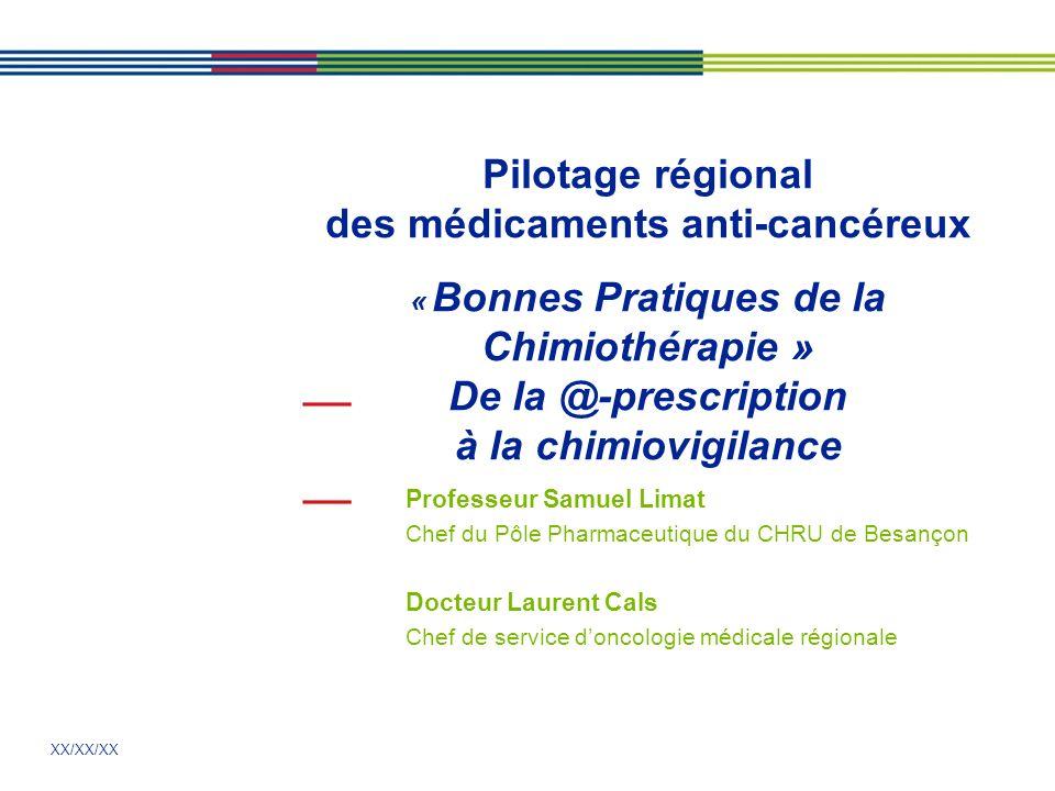 Pilotage régional des médicaments anti-cancéreux « Bonnes Pratiques de la Chimiothérapie » De la @-prescription à la chimiovigilance