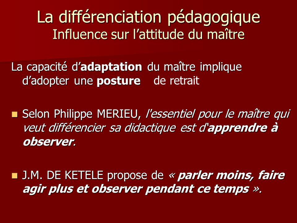 La différenciation pédagogique Influence sur l'attitude du maître