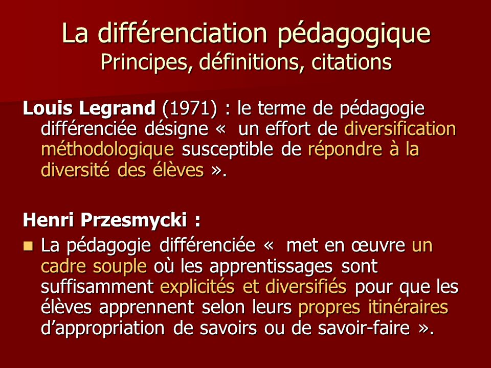 La différenciation pédagogique Principes, définitions, citations