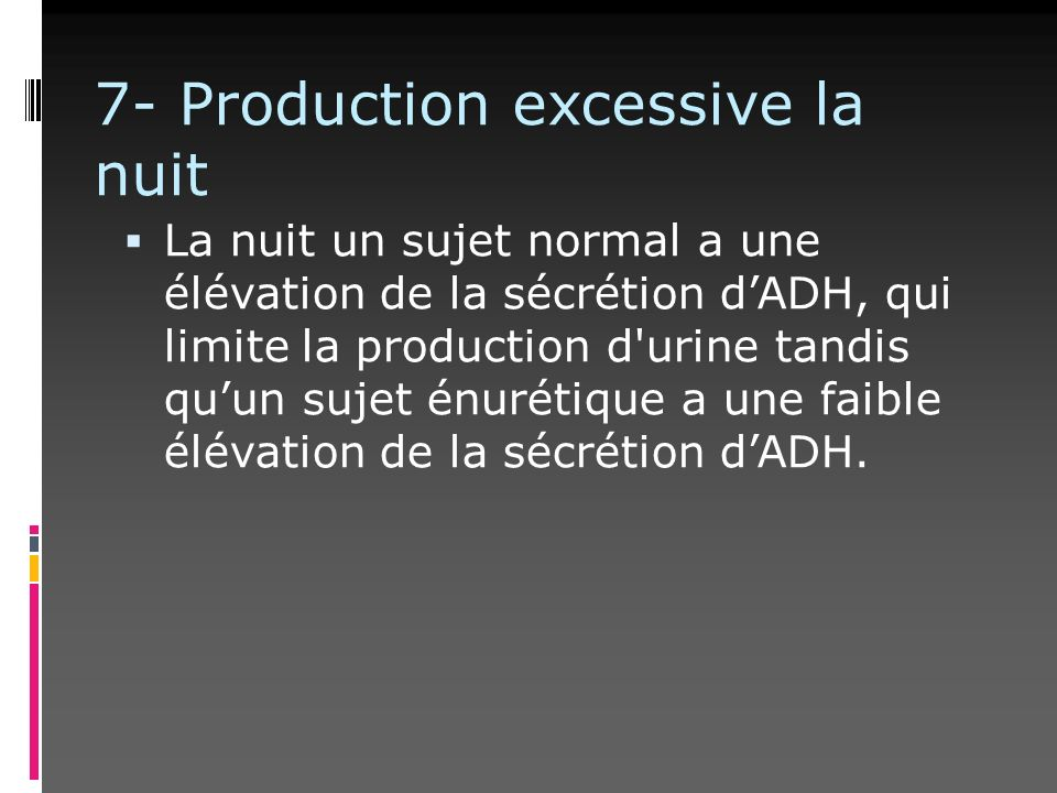 7- Production excessive la nuit