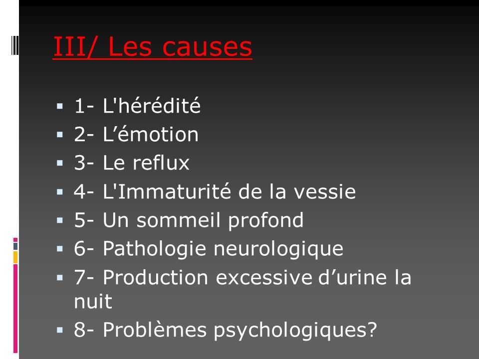 III/ Les causes 1- L hérédité 2- L'émotion 3- Le reflux
