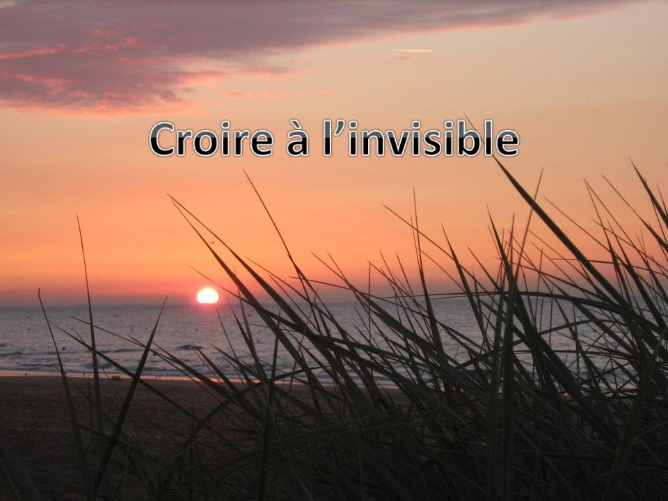 Croire à l'invisible