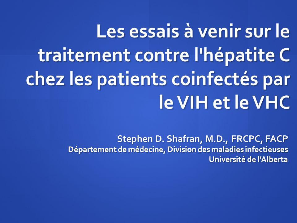 Les essais à venir sur le traitement contre l hépatite C chez les patients coinfectés par le VIH et le VHC