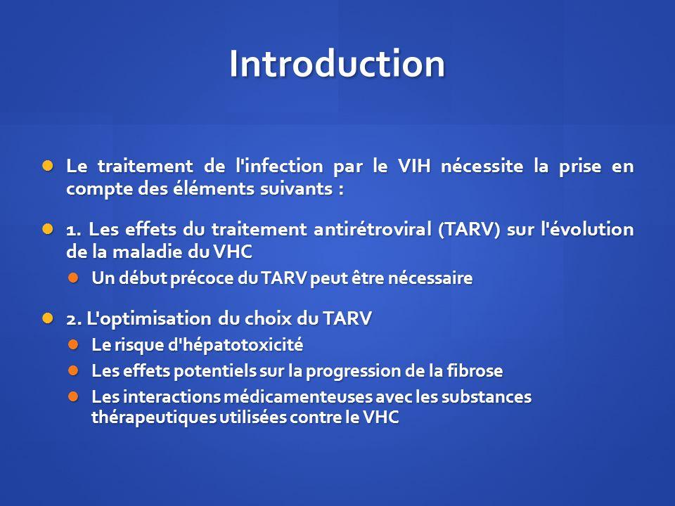 Introduction Le traitement de l infection par le VIH nécessite la prise en compte des éléments suivants :
