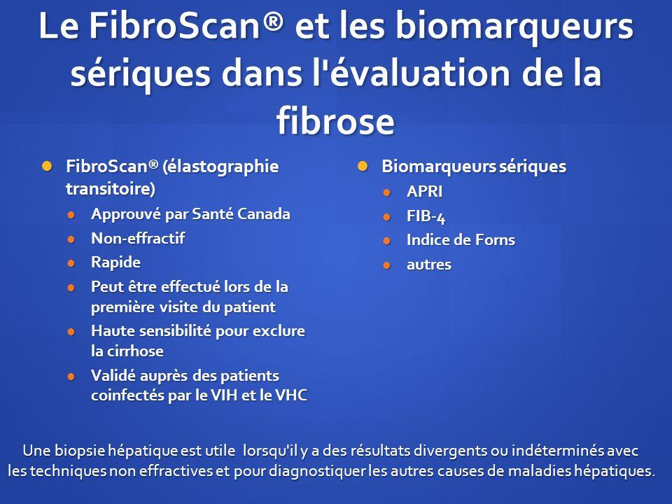 Le FibroScan® et les biomarqueurs sériques dans l évaluation de la fibrose