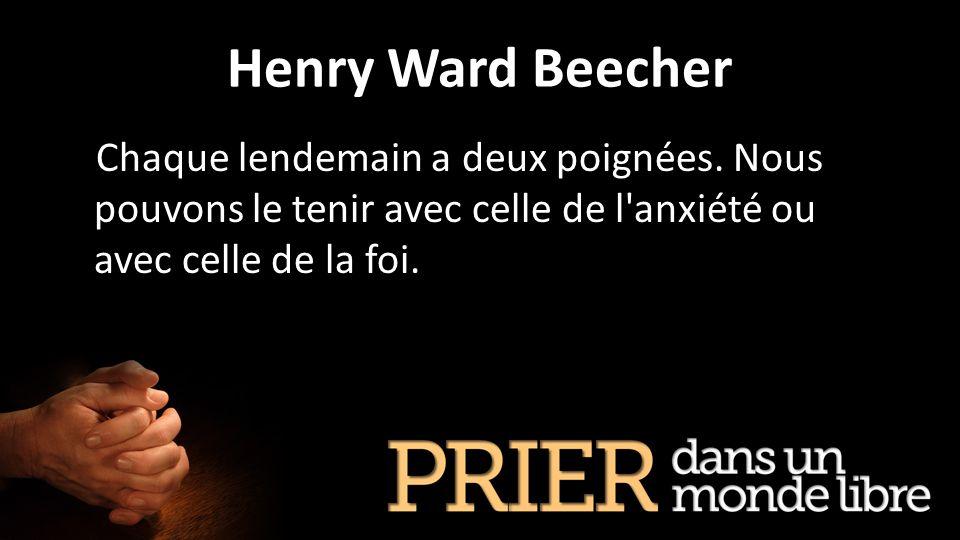 Henry Ward Beecher Chaque lendemain a deux poignées.