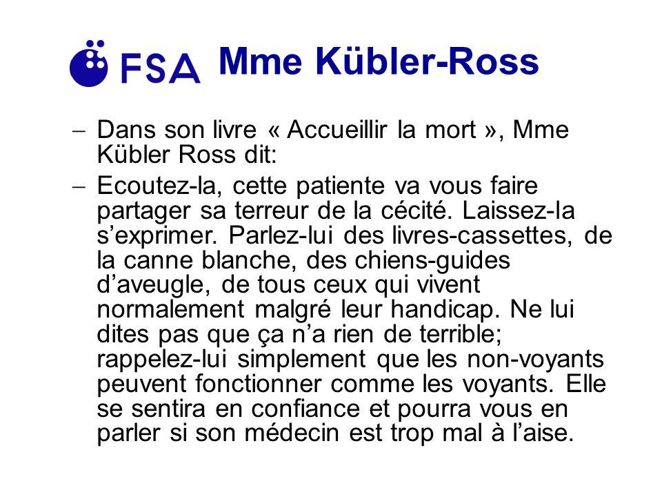 Mme Kübler-Ross Dans son livre « Accueillir la mort », Mme Kübler Ross dit: