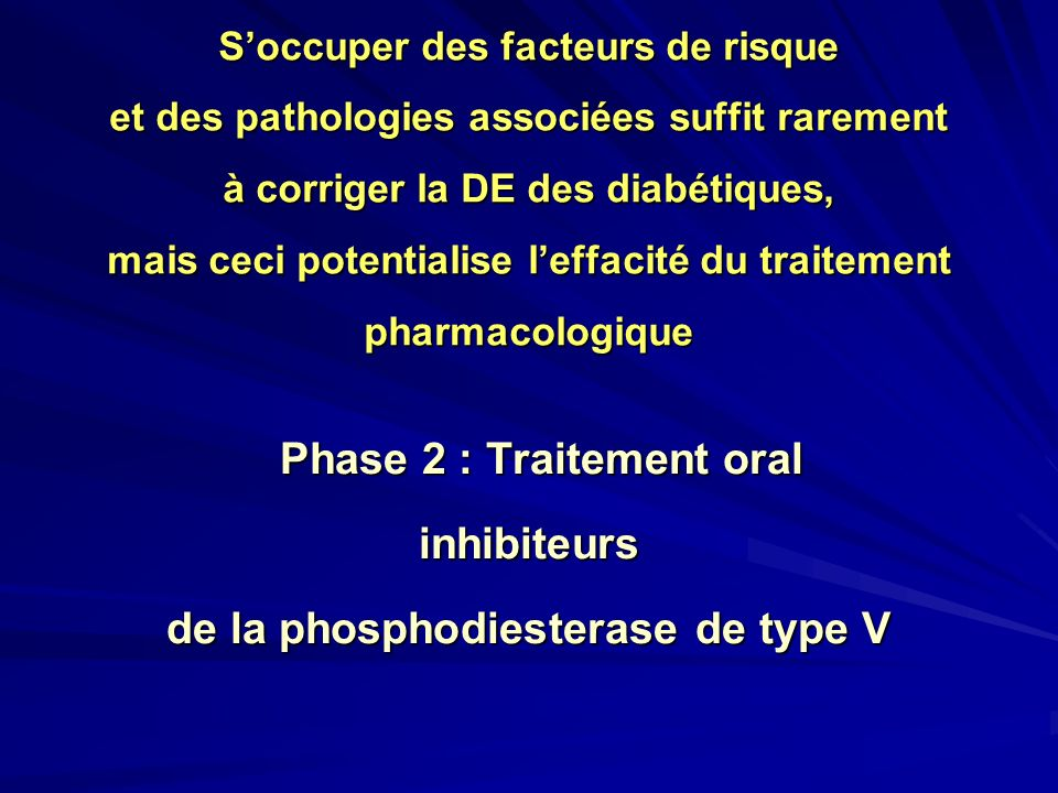 Phase 2 : Traitement oral de la phosphodiesterase de type V