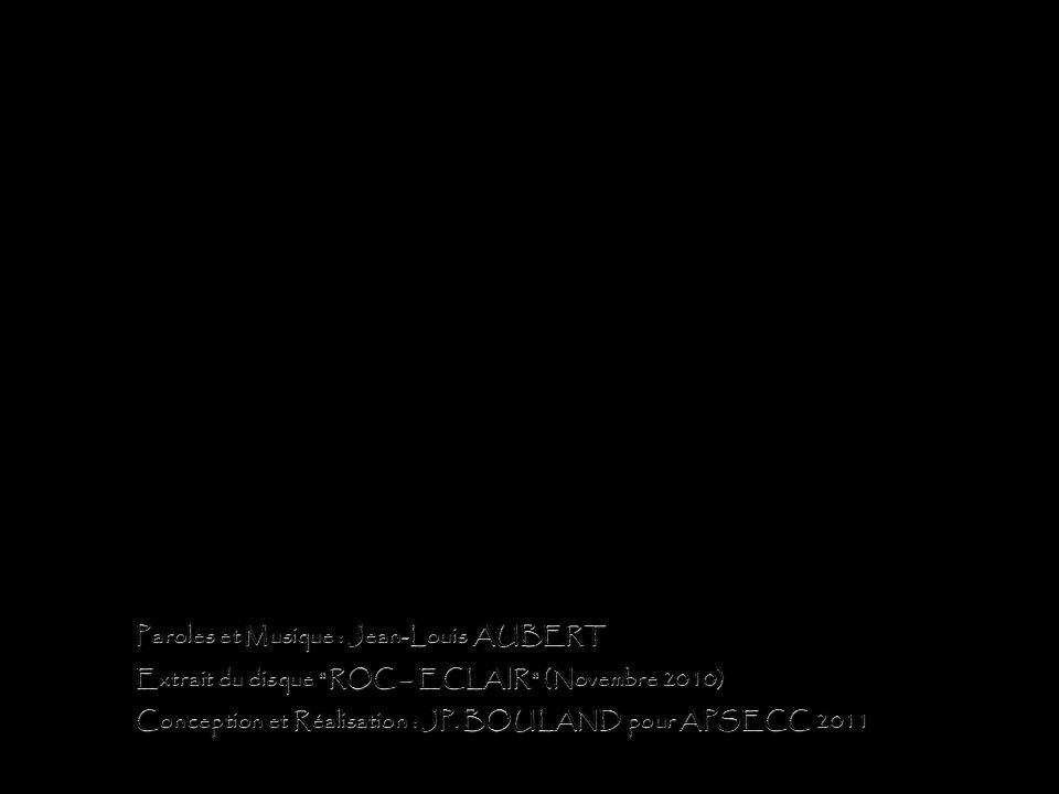 Paroles et Musique : Jean-Louis AUBERT