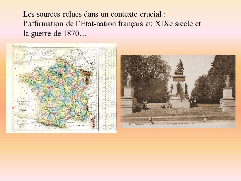 Les sources relues dans un contexte crucial : l'affirmation de l'Etat-nation français au XIXe siècle et la guerre de 1870…