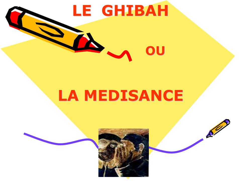 LE GHIBAH OU LA MEDISANCE