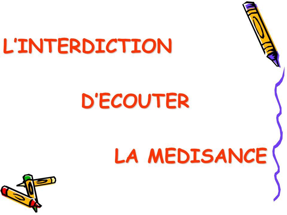 L'INTERDICTION D'ECOUTER LA MEDISANCE