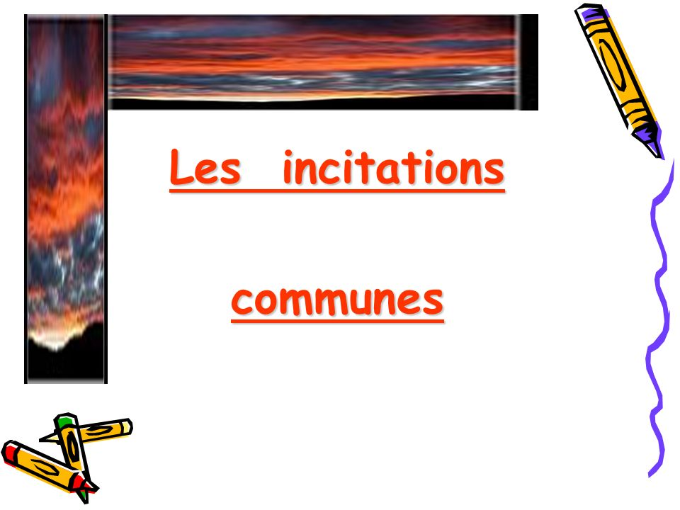 Les incitations communes