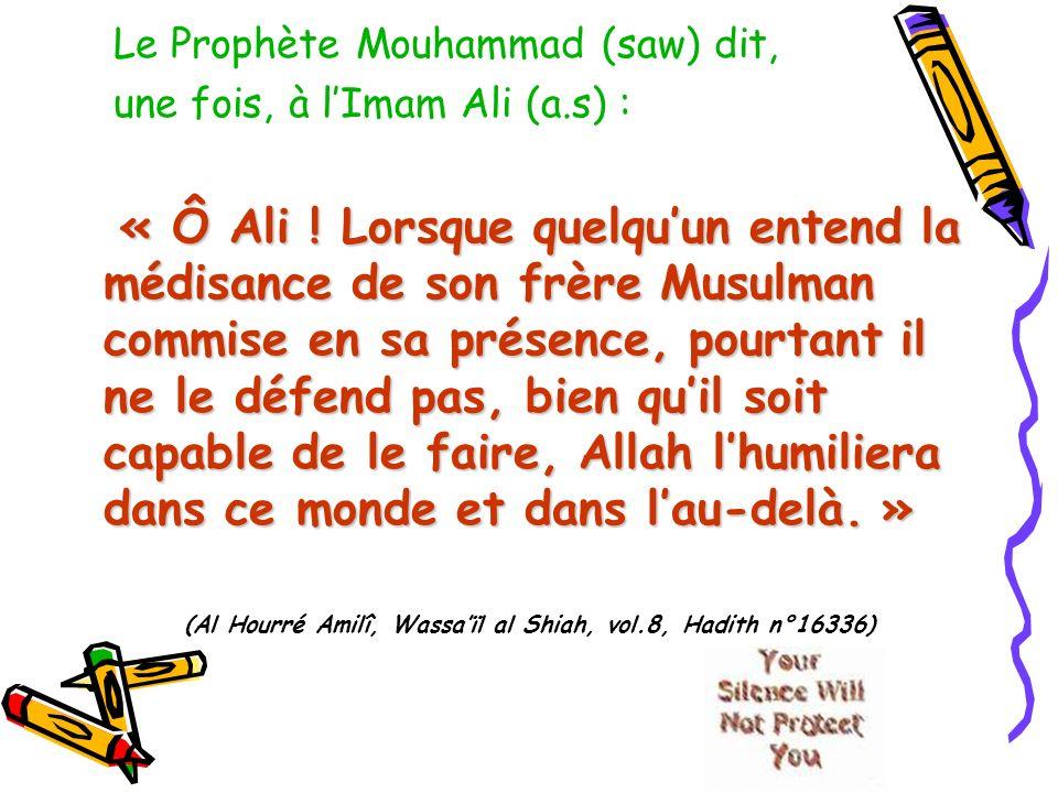 (Al Hourré Amilî, Wassa'ïl al Shiah, vol.8, Hadith n°16336)