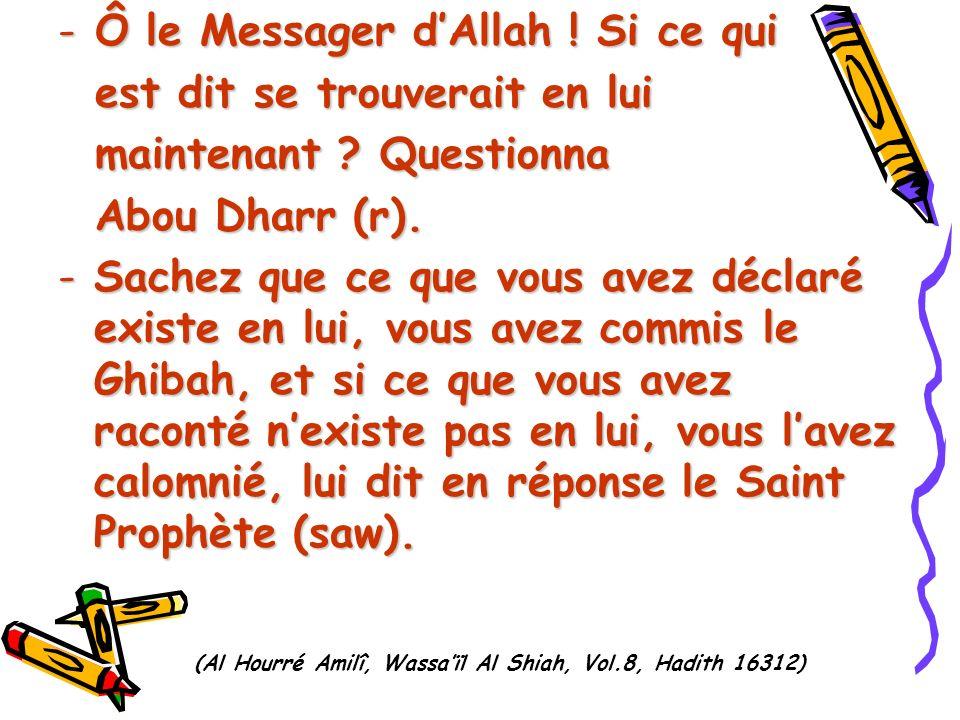 (Al Hourré Amilî, Wassa'ïl Al Shiah, Vol.8, Hadith 16312)