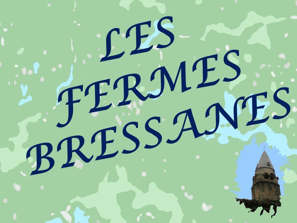 LES FERMES BRESSANES
