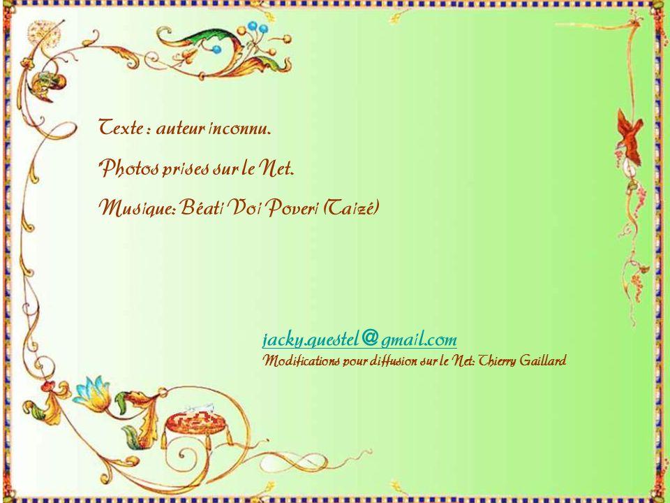 ¨Photos prises sur le Net. Musique: Béati Voi Poveri (Taizé)