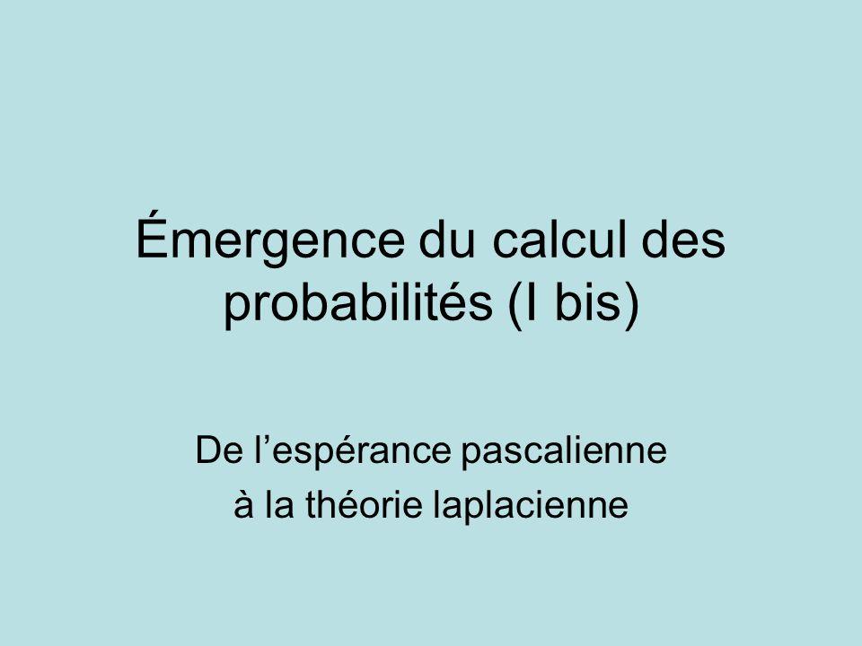 Émergence du calcul des probabilités (I bis)